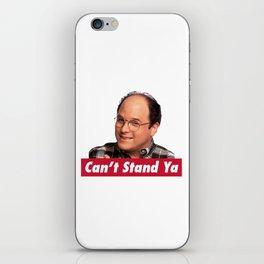 can't stand ya iPhone Skin