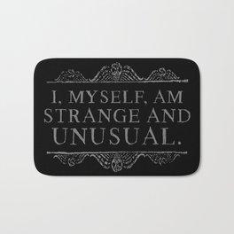 """I, myself, am strange and unusual."" -Lydia Deetz Bath Mat"