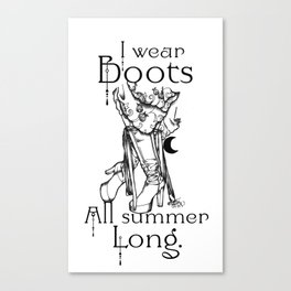 I wear Boots all summer Long Canvas Print