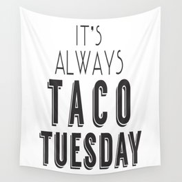 It's Always Taco Tuesday Wall Tapestry