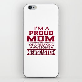 I'M A PROUD NEWSCASTER'S MOM iPhone Skin