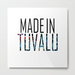 Made In Tuvalu Metal Print
