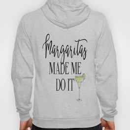 Margaritas Made Me Do It Hoody
