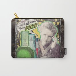 """Marie Curie- """"Back Off Man...I'm a SCIENTIST!"""" Carry-All Pouch"""