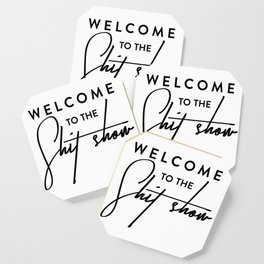 Welcome to the shit-show funny quote Coaster