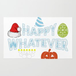 Happy Whatever Halloween Christmas Easter Holiday Rug