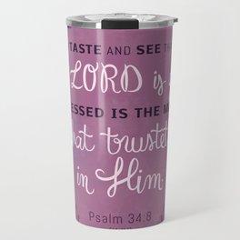 Psalm 34:8 Travel Mug