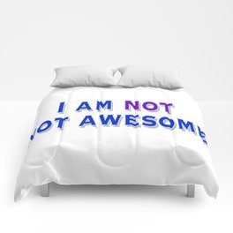I am NOT not awesome. (blue text) Comforters