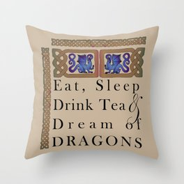 Eat, Sleep, Tea & Dragons Throw Pillow