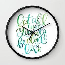 Let All That You Do Be Done In Love Watercolor Wall Clock