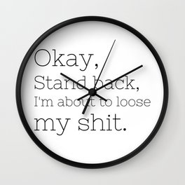 I'm about to loose my shit - Grace and Frankie - TV Show Collection Wall Clock