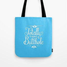 Tight Butthole Tote Bag