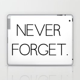 Never Forget Laptop & iPad Skin