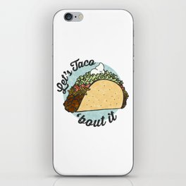 Let's taco 'Bout it. iPhone Skin