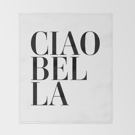 Ciao Bella Quote Throw Blanket