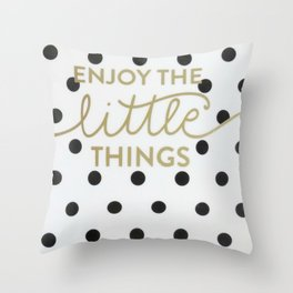 Enjoy the Little Things Saying Throw Pillow