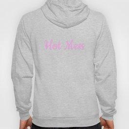 Hot Mess Hoody
