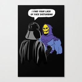 Vader Skeletor I Find your lack of face disturbing  Canvas Print