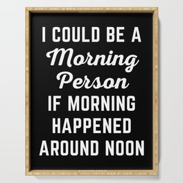 Could Be Morning Person Funny Quote Serving Tray