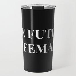 The future is female black-white Travel Mug