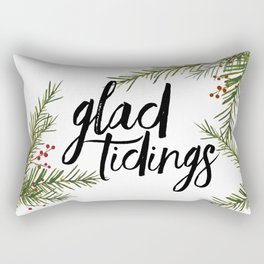 A glad tidings holiday Rectangular Pillow