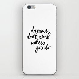 Dreams Don't Work Unless You Do black and white modern typographic quote canvas wall art home decor iPhone Skin