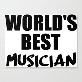 worlds best musician Canvas Print
