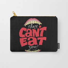 They Can't Eat You Carry-All Pouch