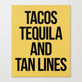 Tequila And Tan Lines Funny Quote Canvas Print