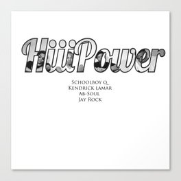 HiiiPower/TDE/Black Hippy Artists Canvas Print