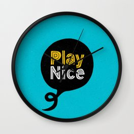 Play Nice blue black and yellow inspirational typography poster bedroom wall home decor Wall Clock