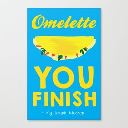 Omelette You Finish Canvas Print