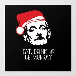 EAT DRINK AND BE MURRAY Santa Hat Bill Murray Christmas Canvas Print