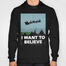 I Want To Believe (in Santa) Hoody