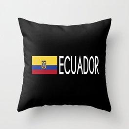 Ecuador: Ecuadorian Flag & Ecuador Throw Pillow