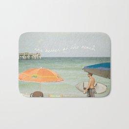 It's better at the beach Bath Mat