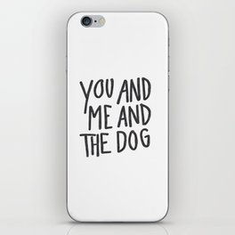 You, Me And Dog iPhone Skin