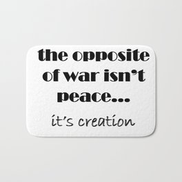 The Opposite of War Bath Mat