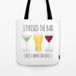I Passed The Bar (But I Went In First) Tote Bag