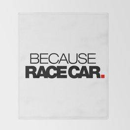 BECAUSE RACE CAR v1 HQvector Throw Blanket