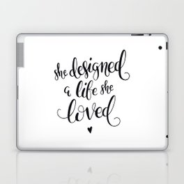 She Designed a Life She Loved Laptop & iPad Skin