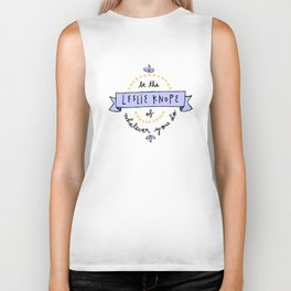 Be the Leslie Knope of Whatever You Do Biker Tank