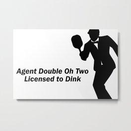 Agent 002 - Licensed to Dink Metal Print