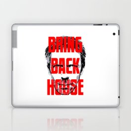 Bring Back House Laptop & iPad Skin