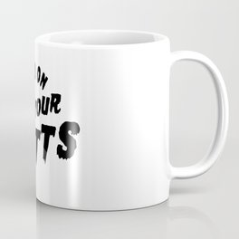 Hold on to your butts Coffee Mug