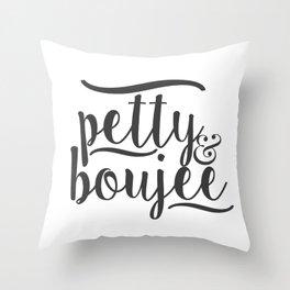 PETTY & BOUJEE Throw Pillow