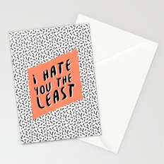 I hate you the least Stationery Cards