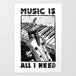 Music is all I need Art Print