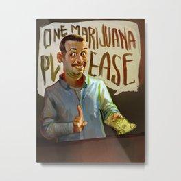 One Marijuana Please Metal Print
