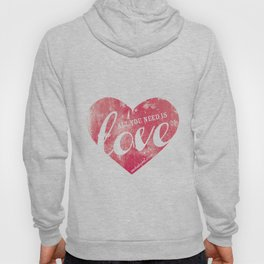 ALL YOU NEED IS LOVE Hoody